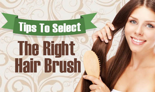Tips To Select the Right Hair Brush