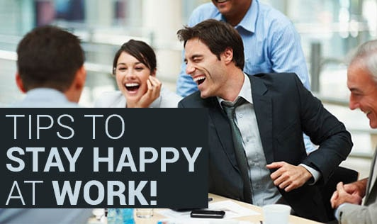 Tips To Stay Happy At work!