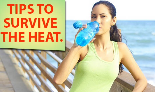 Tips To Survive The Heat.