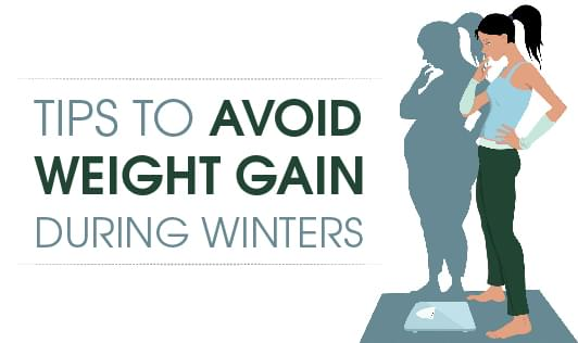 Tips to avoid weight gain during winters