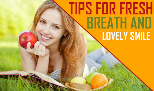 Tips for Fresh Breath and Lovely Smile