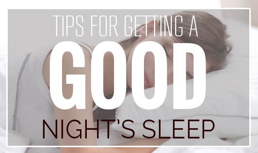 Tips for Getting a Good Night's Sleep