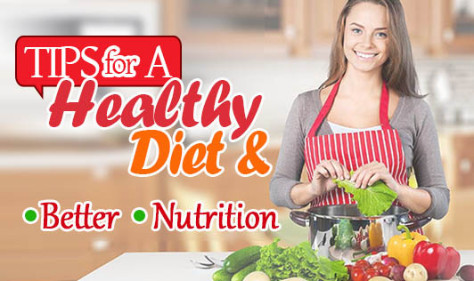 Tips for a Healthy Diet and Better Nutrition