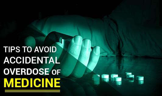 Tips to avoid accidental overdose of medicine