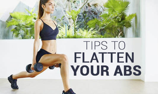 Tips to flatten your abs
