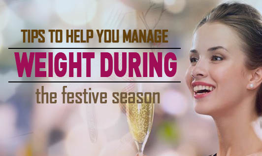 Tips to help you manage weight during the festive season