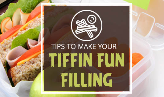 Tips to make your Tiffin fun and filling