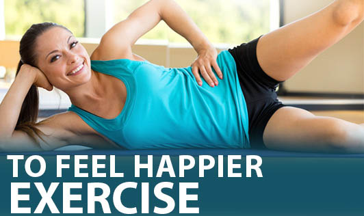 To Feel Happier, Exercise