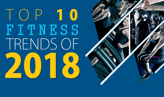 Top 10 Fitness Trends of 2018