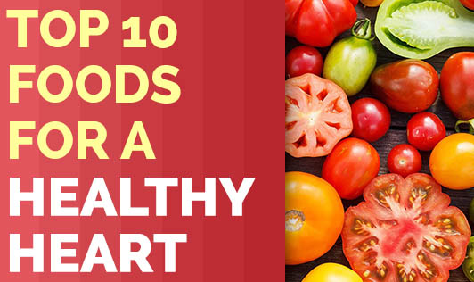 Top 10 Foods for a Healthy Heart