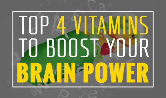 Top 4 Vitamins to Boost Your Brain Power