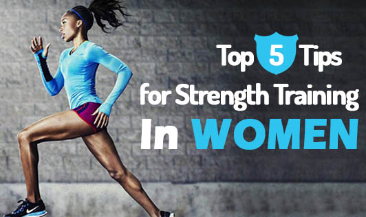 Top 5 Tips for Strength Training in Women