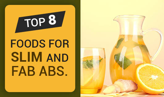 Top 8 Foods For Slim and Fab Abs.