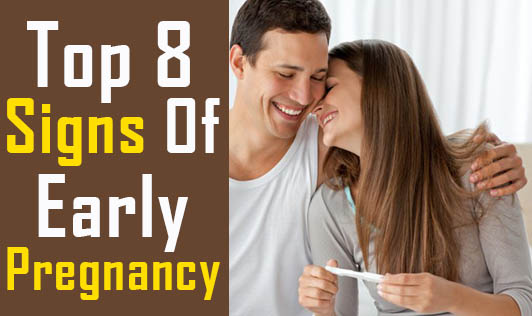 Top 8 Signs Of Early Pregnancy !