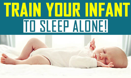 Train Your Infant To sleep Alone!