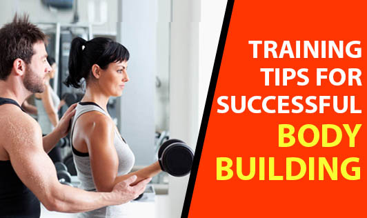 Training Tips for Successful Body Building