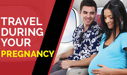 Travel During Your Pregnancy