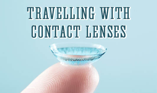 Travelling With Contact Lenses