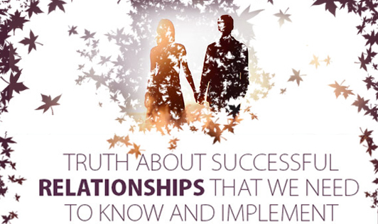 Truth about successful relationships we need to know and implement