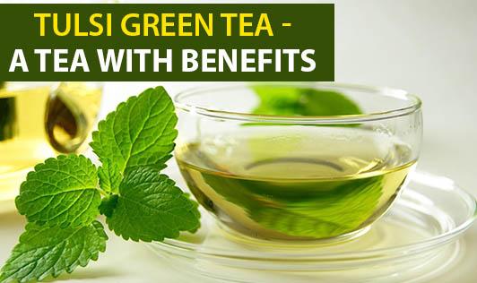 Tulsi Green Tea - A Tea with Benefits
