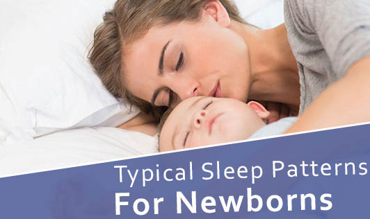 Typical sleep patterns for Newborns