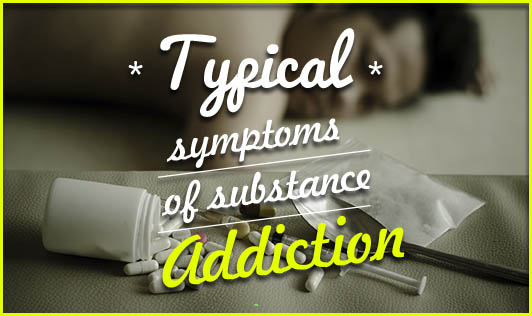 Typical symptoms of substance addiction