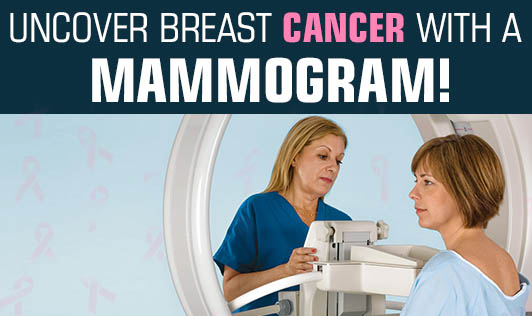 Uncover Breast Cancer With a Mammogram!