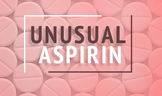 Unusual Aspirin