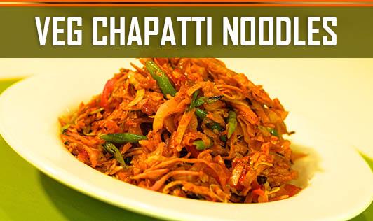 Veg Chapatti Noodles