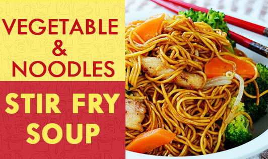 Vegetable & Noodles Stir Fry Soup