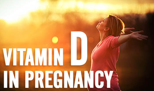 Vitamin D in Pregnancy