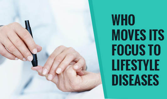 WHO Moves Its Focus to Lifestyle Diseases