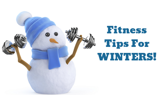 Fitness Tips For Winters!