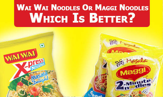 Wai Wai Noodles Or Maggi Noodles -  Which Is Better?