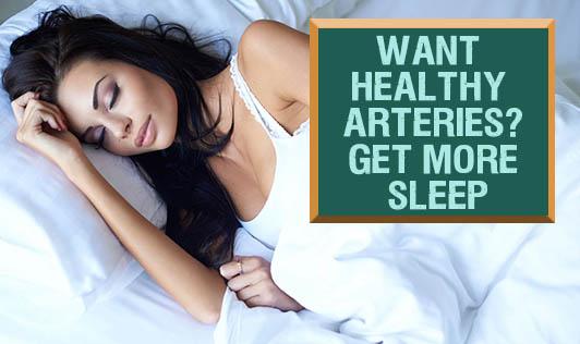 Want Healthy Arteries? Get More Sleep