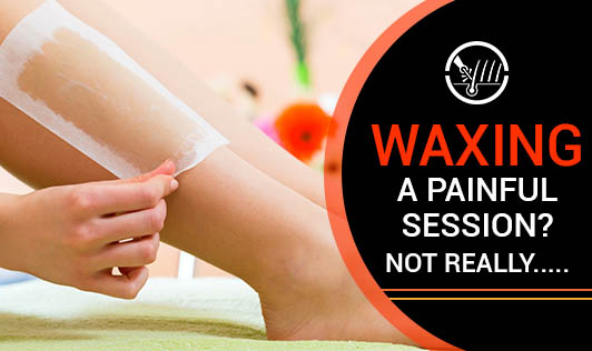 Waxing, A Painful Session? Not Really.....