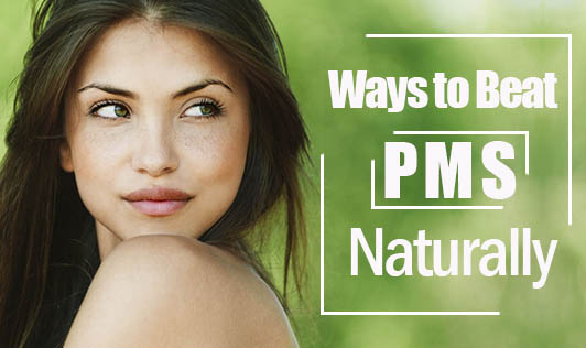 Ways to Beat PMS Naturally