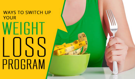 Ways to switch up your weight loss program