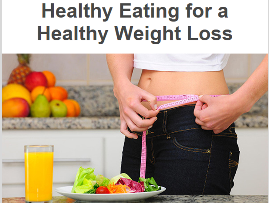 HEALTHY EATING FOR A HEALTHY WEIGHT LOSS