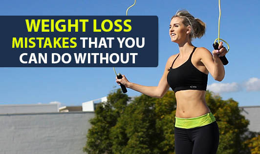 Weight Loss Mistakes That You Can Do Without