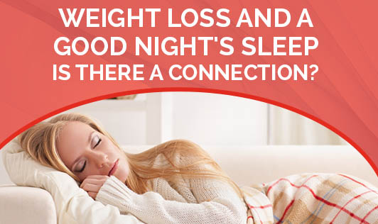 Weight Loss and a Good Night's Sleep: Is there a connection?