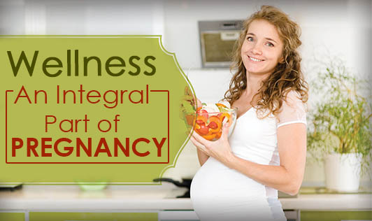 Wellness- an Integral part of Pregnancy