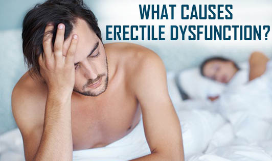 What Causes Erectile Dysfunction ?