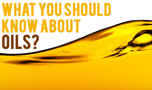 What You Should Know About Oils?
