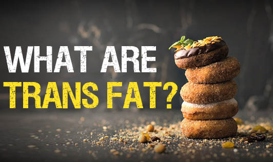 What are trans fat?