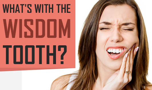 What's With The Wisdom Tooth?