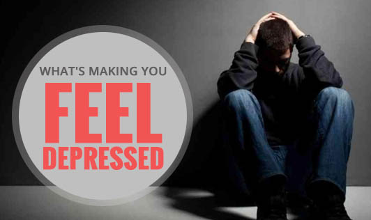 What's making you feel depressed?