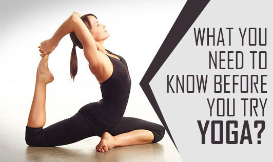 What you need to know before you try yoga?