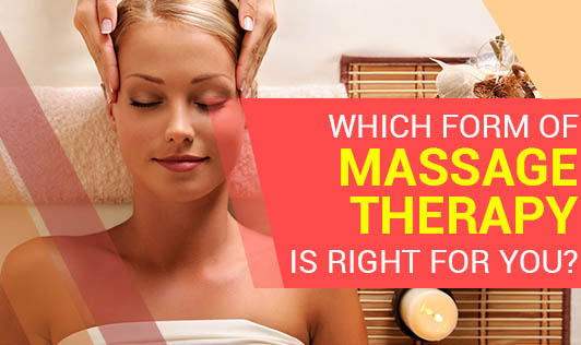 Which Form of Massage Therapy is Right for You?