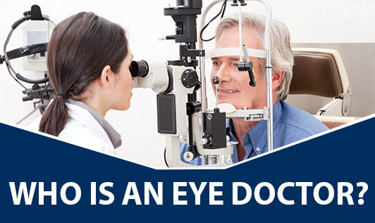 Who Is An Eye Doctor?